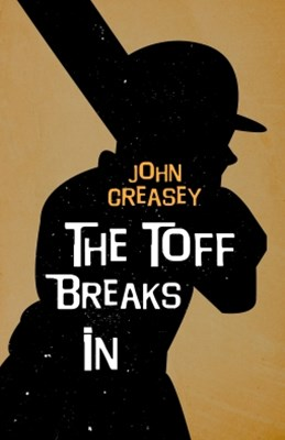 The Toff Breaks In