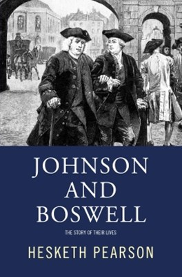 Johnson And Boswell: The Story Of Their Lives
