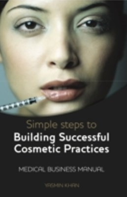 Simple Steps to Building Successful Cosmetics Practices
