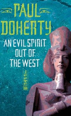 An Evil Spirit Out of the West (Akhenaten Trilogy, Book 1)