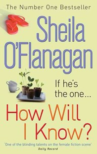 How Will I Know? by Sheila O'Flanagan (9780755307593) - PaperBack - Modern & Contemporary Fiction General Fiction