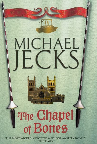 The Chapel of Bones (Knights Templar Mysteries 18)