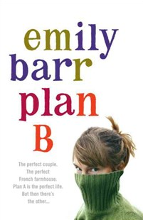 Plan B by Emily Barr (9780755325429) - PaperBack - Modern & Contemporary Fiction General Fiction