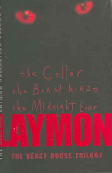 The Richard Laymon Collection Volume 1: The Cellar, The Beast House & The Midnight Tour