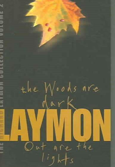 The Richard Laymon Collection Volume 2: The Woods are Dark & Out are the Lights