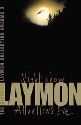 The Richard Laymon Collection Volume 3: Night Show & Allhallow's Eve