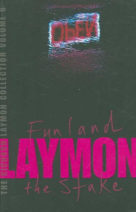 The Richard Laymon Collection Volume 6: Funland & The Stake
