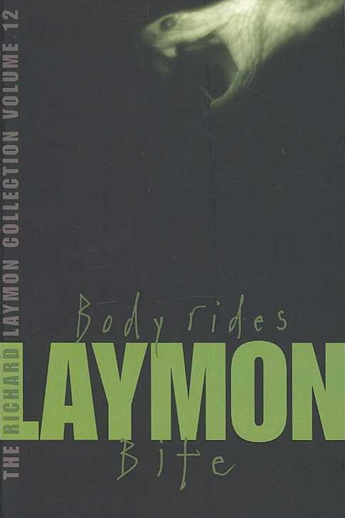The Richard Laymon Collection Volume 12: Body Rides & Bite