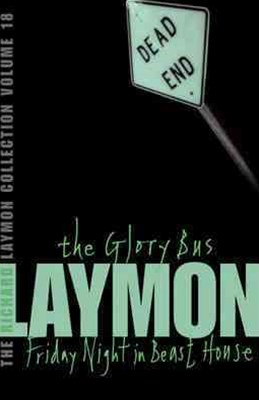 The Richard Laymon Collection Volume 18: The Glory Bus & Friday Night in Beast House