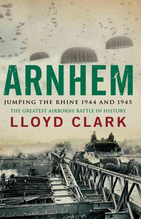Arnhem: Jumping the Rhine 1944 & 1945