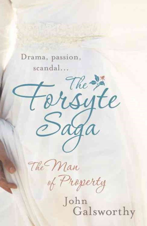 The Forsyte Saga 1: The Man of Property