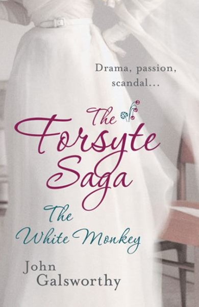 The Forsyte Saga 4: The White Monkey