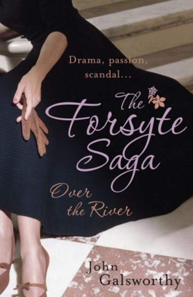 The Forsyte Saga 9: Over the River