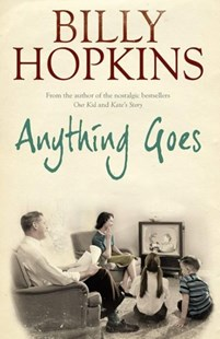 Anything Goes (The Hopkins Family Saga, Book 6) by Billy Hopkins (9780755343225) - PaperBack - Modern & Contemporary Fiction General Fiction
