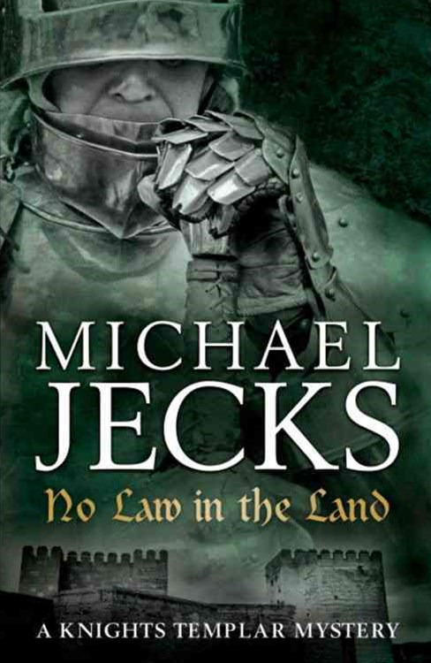 No Law in the Land (Knights Templar Mysteries 27)