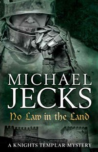 No Law in the Land (Knights Templar Mysteries 27) by Michael Jecks (9780755344192) - PaperBack - Crime Mystery & Thriller