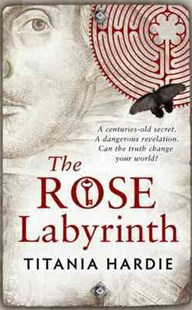 The Rose Labyrinth by Titania Hardie (9780755344574) - PaperBack - Adventure Fiction Modern