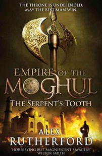 Empire of the Moghul: The Serpent's Tooth by Alex Rutherford (9780755347650) - PaperBack - Historical fiction