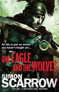 The Eagle and the Wolves (Eagles of the Empire 4) by Simon Scarrow (9780755349982) - PaperBack - Adventure Fiction Modern