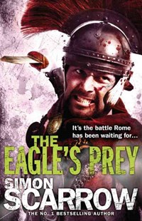 The Eagle's Prey (Eagles of the Empire 5) by Simon Scarrow (9780755349999) - PaperBack - Adventure Fiction Modern