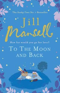 To The Moon And Back by Jill Mansell (9780755355815) - PaperBack - Modern & Contemporary Fiction General Fiction