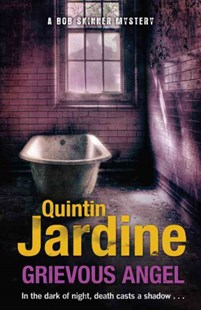 Grievous Angel (Bob Skinner series, Book 21) by Quintin Jardine (9780755356942) - PaperBack - Crime Mystery & Thriller