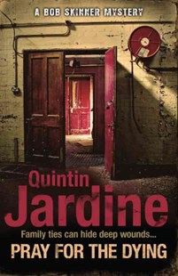 Pray for the Dying (Bob Skinner series, Book 23) by Quintin Jardine (9780755357000) - PaperBack - Crime Mystery & Thriller
