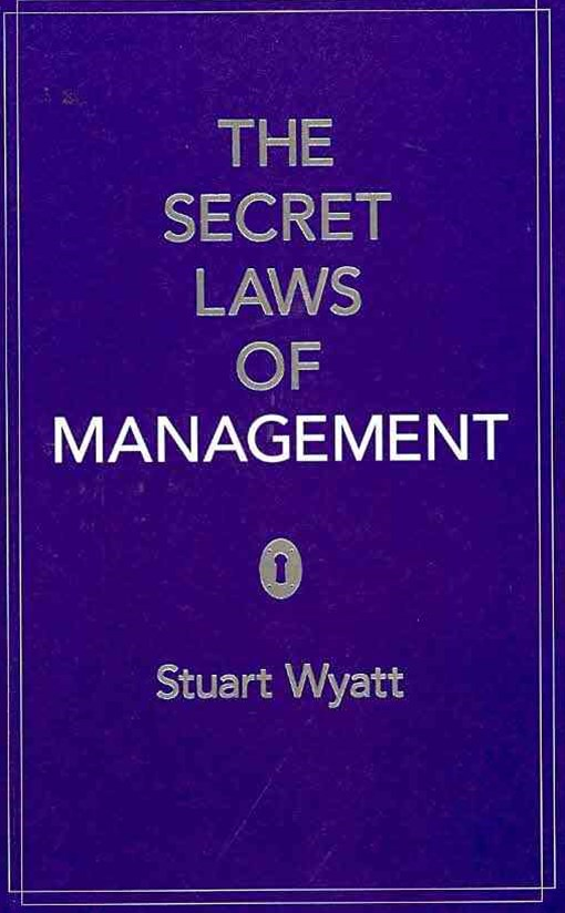 The Secret Laws of Management