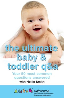 The Ultimate Baby & Toddler Q&A