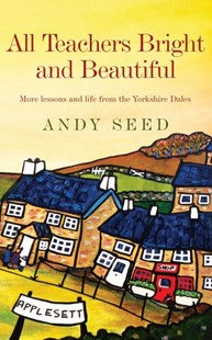 All Teachers Bright and Beautiful (Book 3) by Andy Seed (9780755362226) - PaperBack - Biographies General Biographies