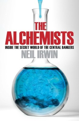 (ebook) The Alchemists: Inside the secret world of central bankers