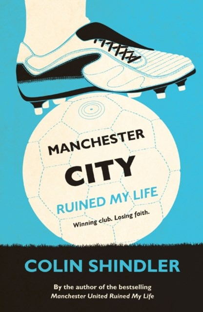 Manchester City Ruined My Life