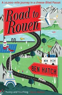 Road to Rouen by Ben Hatch (9780755364565) - PaperBack - Biographies General Biographies