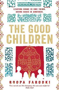 The Good Children by Roopa Farooki (9780755383443) - PaperBack - Modern & Contemporary Fiction General Fiction