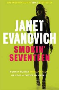 Smokin' Seventeen by Janet Evanovich (9780755384907) - PaperBack - Crime Mystery & Thriller