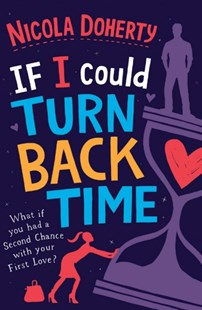 If I Could Turn Back Time: the laugh-out-loud love story of the year! by Nicola Doherty (9780755386888) - PaperBack - Modern & Contemporary Fiction General Fiction