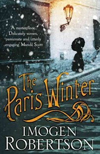 The Paris Winter by Imogen Robertson (9780755390137) - PaperBack - Historical fiction