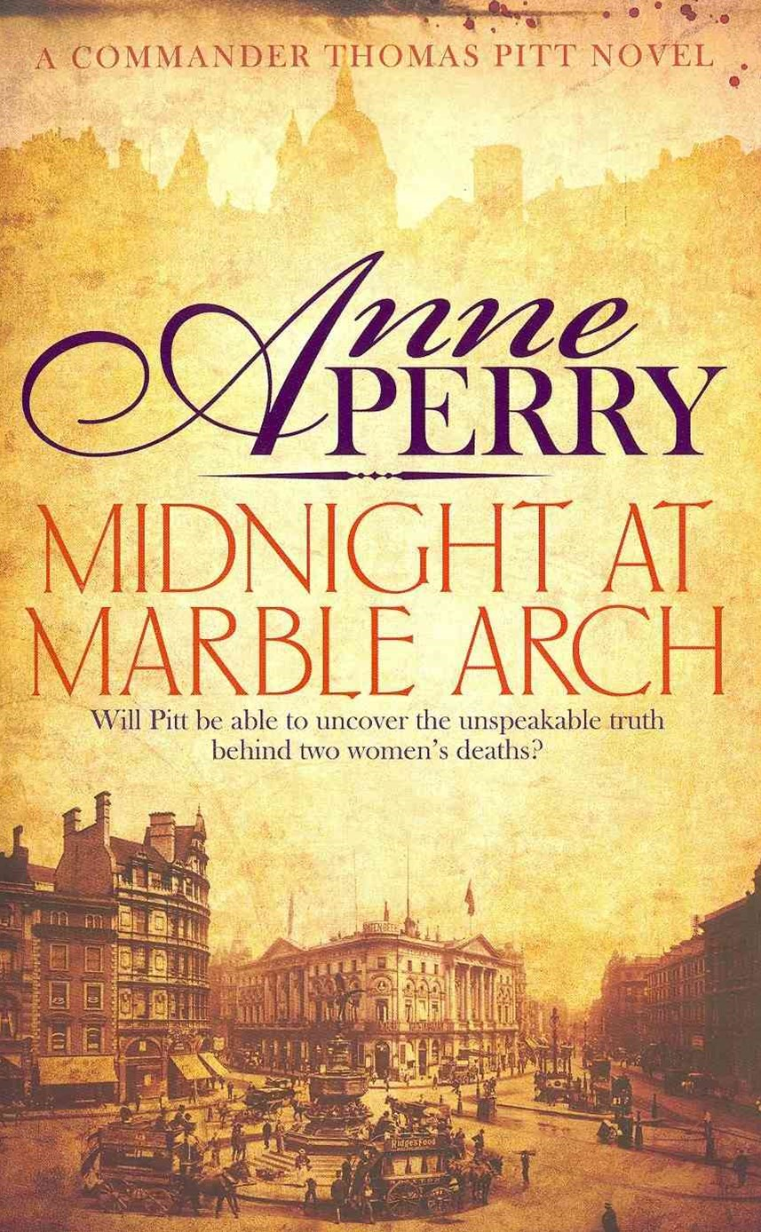 Midnight at Marble Arch (Thomas Pitt Mystery, Book 28)