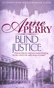 Blind Justice (William Monk Mystery, Book 19) by Anne Perry (9780755397150) - PaperBack - Crime Mystery & Thriller