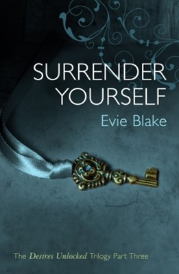 (ebook) Surrender Yourself (The Desires Unlocked Trilogy Part Three)