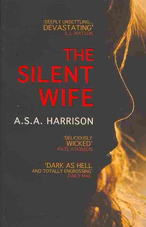 The Silent Wife: The gripping bestselling novel of betrayal, revenge and murder