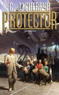 Protector by Cherryh, C. J., C. J. Cherryh (9780756408534) - PaperBack - Science Fiction