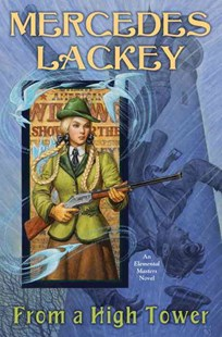 From a High Tower by Mercedes Lackey (9780756408985) - HardCover - Fantasy