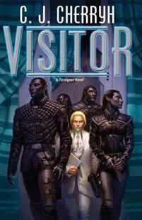 Visitor by C. J. Cherryh (9780756409104) - HardCover - Science Fiction