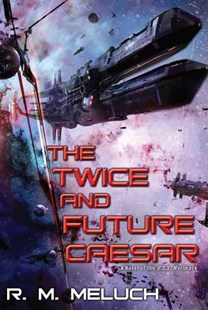 The Twice and Future Caesar by R. M. Meluch (9780756410858) - PaperBack - Science Fiction