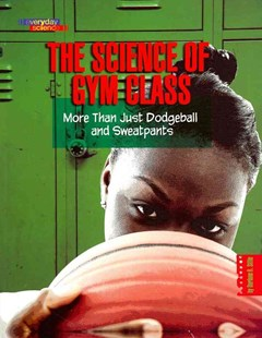 The Science of Gym Class