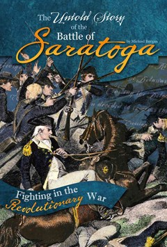 The Untold Story of the Battle of Saratoga