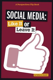 Social Media: Like It or Leave It by Rebecca Rowell (9780756550240) - PaperBack - Non-Fiction Family Matters