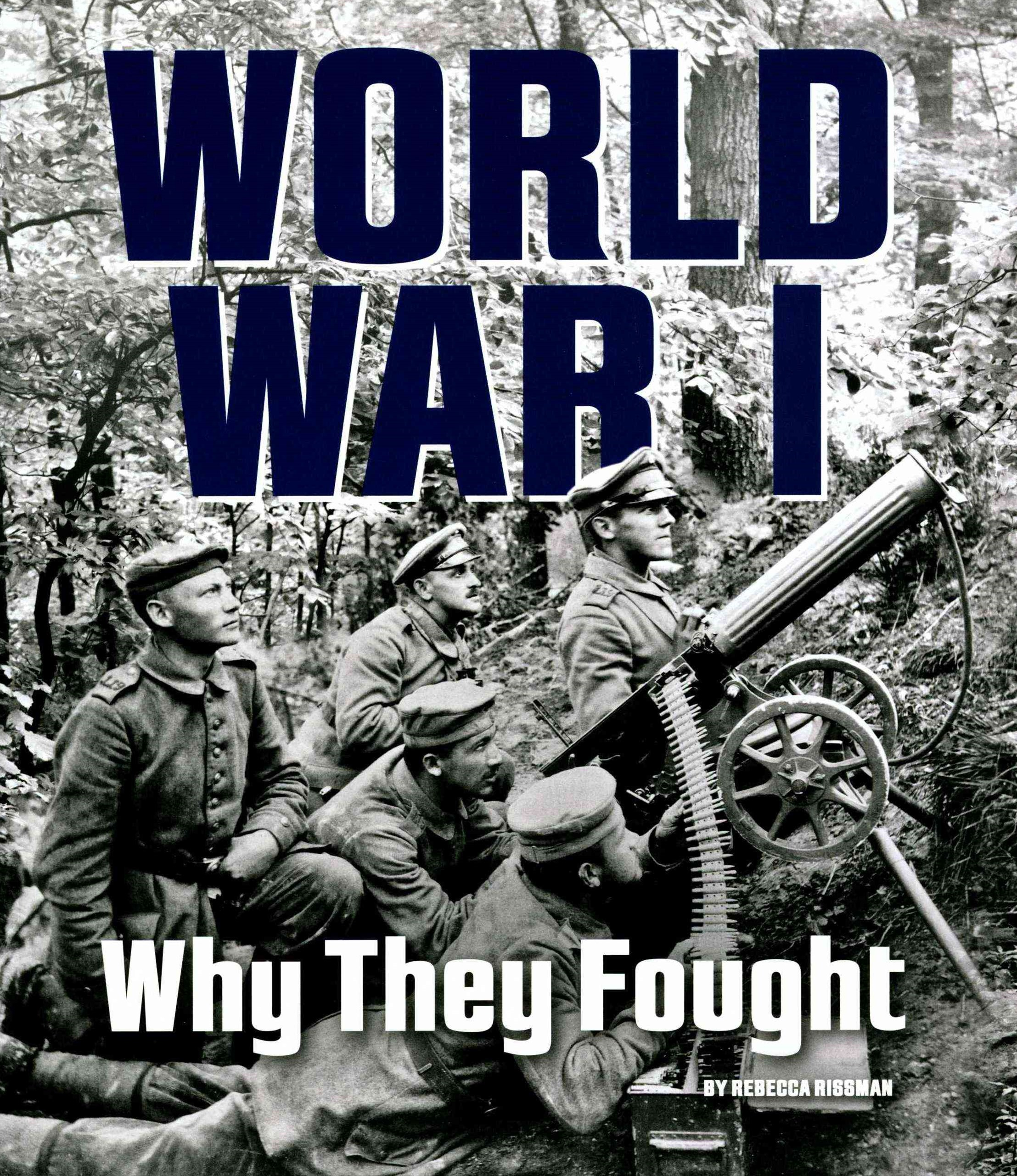 World War I: Why They Fought