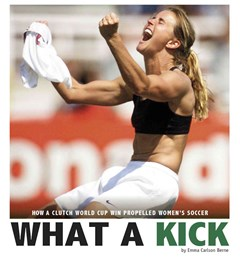 What a Kick: How a Clutch World Cup Win Propelled Women